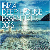 Ibiza Deep House Essentials 2016 by Various Artists