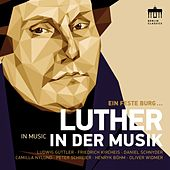 Luther in der Musik by Various Artists
