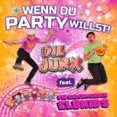 Wenn Du Party willst (Das Album) von Die Junx