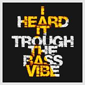 I Heard It Through the Bass Vibe von Plasma2097