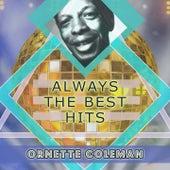 Always The Best Hits von Ornette Coleman