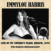 Live at My Father's Place, Roslyn, 1976 (FM Radio Broadcast) de Emmylou Harris
