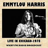 Live in Chicago, 1978 (FM Radio Broadcast) by Emmylou Harris