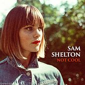 Not Cool by Sam Shelton