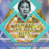 Always The Best Hits von Yma Sumac