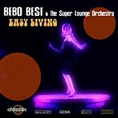 Easy Living by The Super Lounge Orchestra