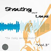 Shouting Out Loud, Vol. 3 von Various Artists