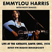 Live at the Catalyst, Santa Cruz, 1978 (FM Radio Broadcast) by Emmylou Harris