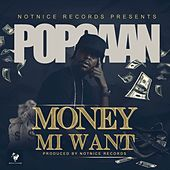 Money Mi Want - Single by Popcaan