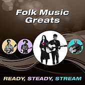 Folk Music Greats (Ready, Steady, Stream) by Various Artists