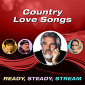 Country Love Songs (Ready, Steady, Stream) by Various Artists