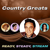 Country Greats (Ready, Steady, Stream) by Various Artists