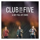 Sky Full Of Stars by Club For Five