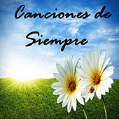 Canciones de Siempre by Various Artists