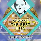Always The Best Hits by Bobby Hackett