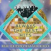 Always The Best Hits by New Orleans Rhythm Kings