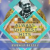 Always The Best Hits by Barney Kessel