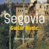 Segovia: Guitar Music by Alberto la Rocca