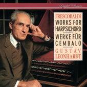 Frescobaldi: Works for Harpsichord by Gustav Leonhardt