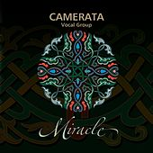 Miracle by Camerata Vocal Group