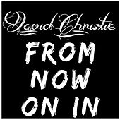 From Now On In by David Christie