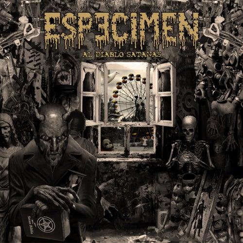 Al Diablo Satanás by Especimen