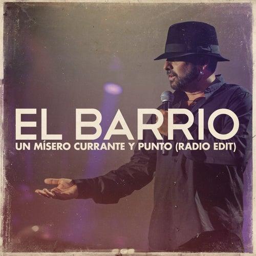 Un Mísero Currante y Punto (Radio Edit) by El Barrio