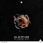 All of My Love by SAINT WKND