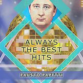 Always The Best Hits von Fausto Papetti