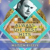 Always The Best Hits by Nelson Riddle