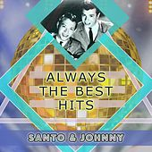 Always The Best Hits di Santo and Johnny