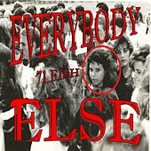 Everybody Else by 71 Fish