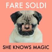 She Knows Magic di Fare Soldi