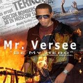 Be My Hero (feat. Sandrel) by Mr. Versee