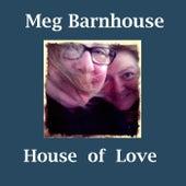 House of Love by Meg Barnhouse