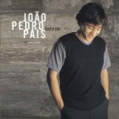 Outra vez by João Pedro Pais