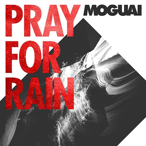 Pray For Rain von Moguai
