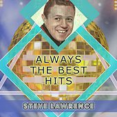 Always The Best Hits by Steve Lawrence
