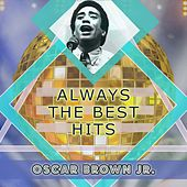 Always The Best Hits by Oscar Brown Jr.