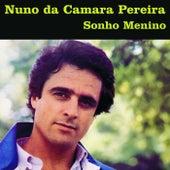 Sonho menino de Nuno da Camara Pereira