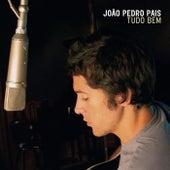 Tudo bem by João Pedro Pais