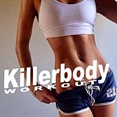 Killerbody Workout (The Best Music for Aerobics, Pumpin' Cardio Power, Plyo, Exercise, Steps, Barré, Routine, Curves, Sculpting, Abs, Butt, Lean, Twerk, Slim Down Fitness Workout) by Various Artists