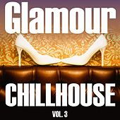 Glamour Chillhouse, Vol. 3 by Various Artists