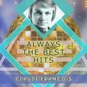 Always The Best Hits von Claude François