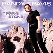A Man Ain't Made Of Stone by Randy Travis