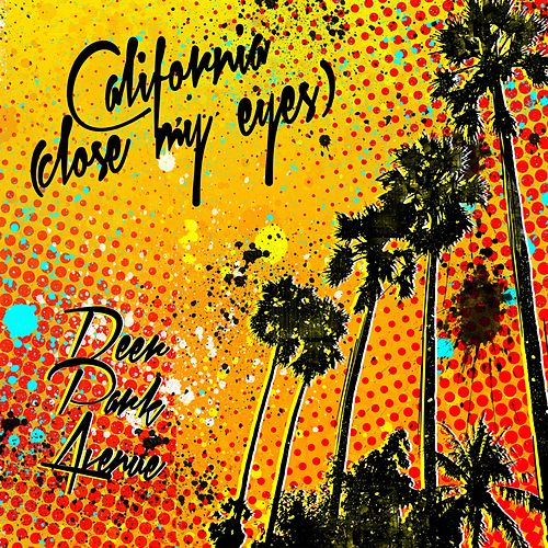California (Close My Eyes) by Deer Park Avenue