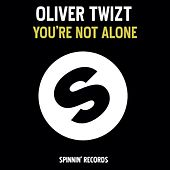You're Not Alone von Oliver Twizt