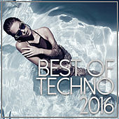 Best Of Techno 2016 de Various Artists