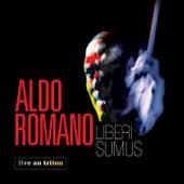 Liberi Sumus (Live au Triton) by Aldo Romano