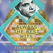 Always The Best Hits by Edmundo Ros